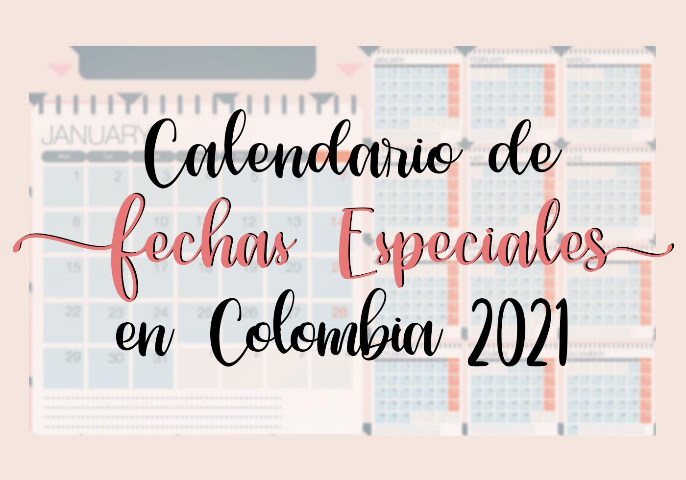 Fechas especiales en Colombia 2021